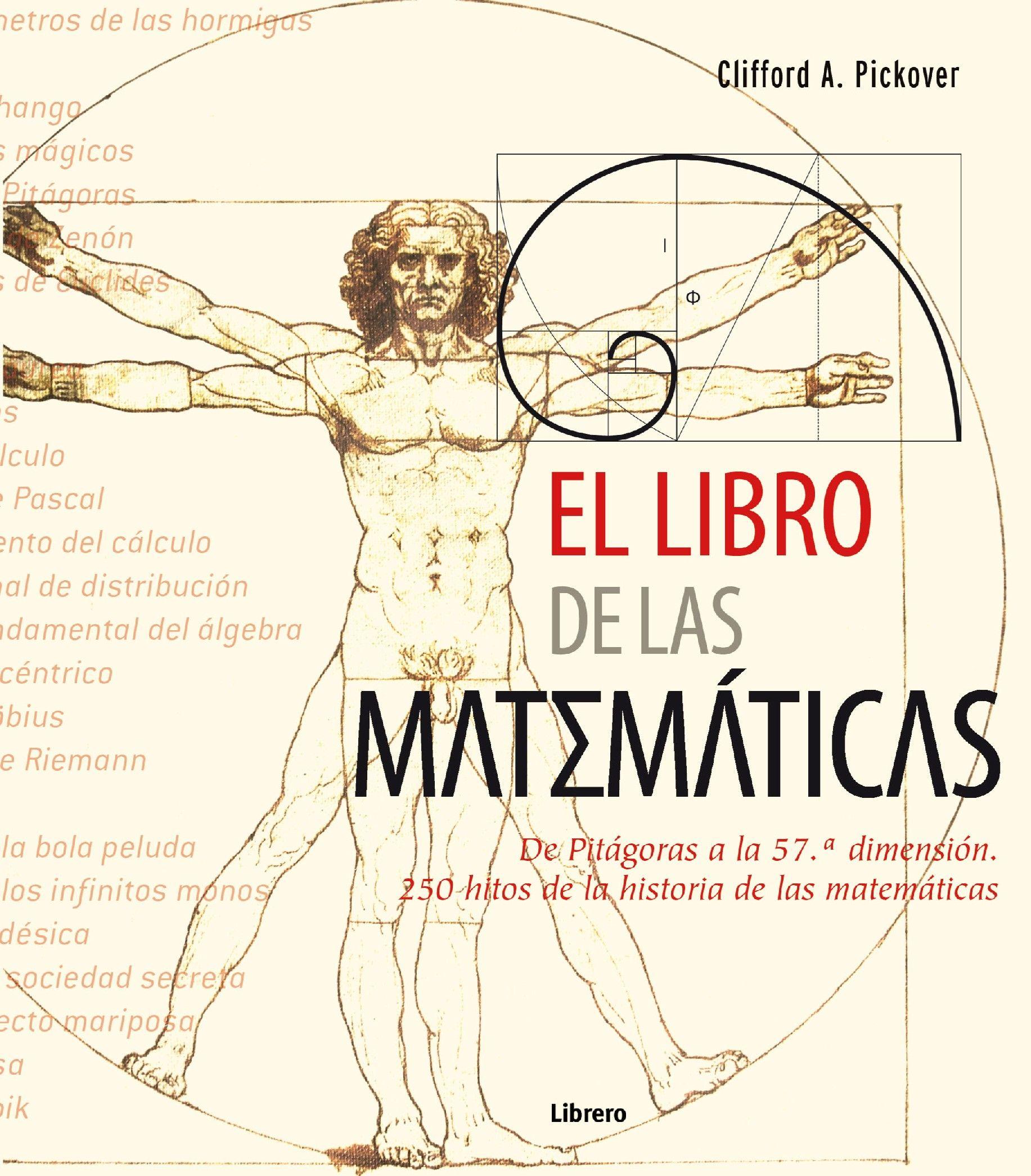 El Libro De Las Matematicas De Pitagoras A La 57 Dimension 8ª E Dición Clifford A Pickover Historia De Las Matematicas Matematicas Libros De Matemáticas