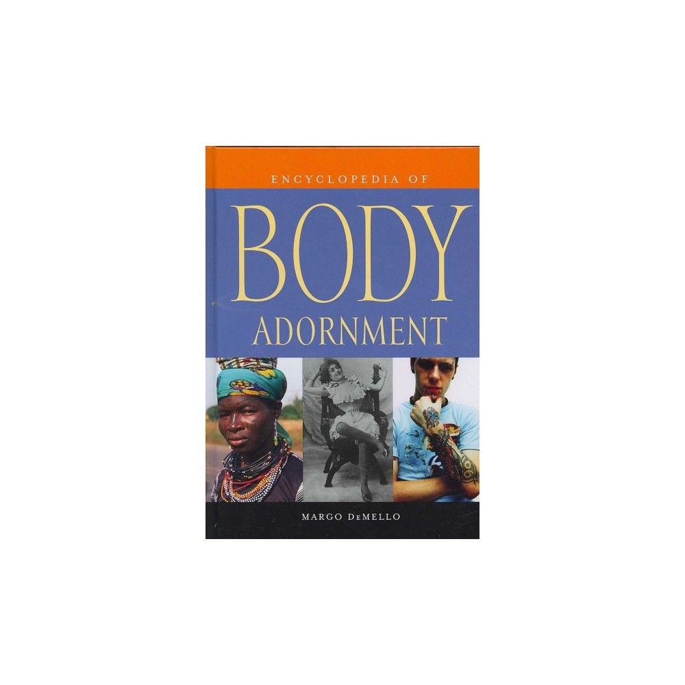 Encyclopedia of Body Adornment (Hardcover)