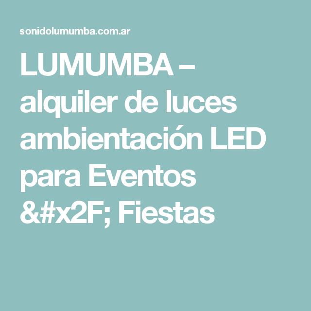 LUMUMBA – alquiler de luces ambientación LED para Eventos / Fiestas