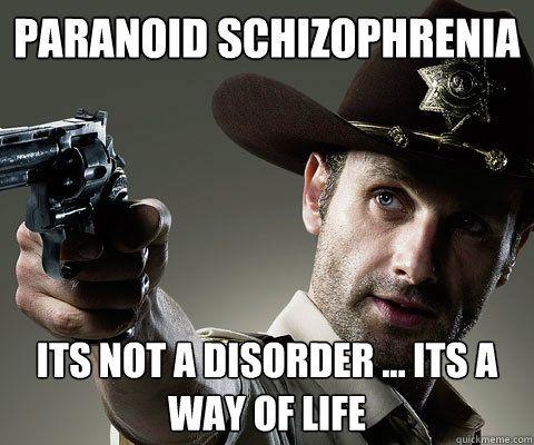 Funny Memes About Mental Illness : Paranoid schizophrenia!! living with schizophrenia pinterest
