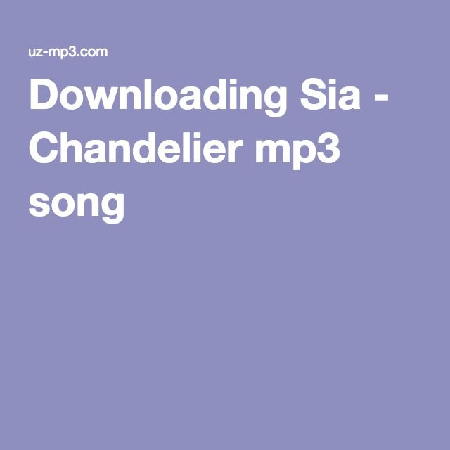 Downloading Sia - Chandelier mp3 song | Art.works it´s way into ...