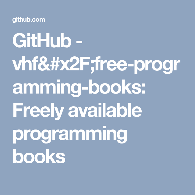 GitHub - vhf/free-programming-books: Freely available