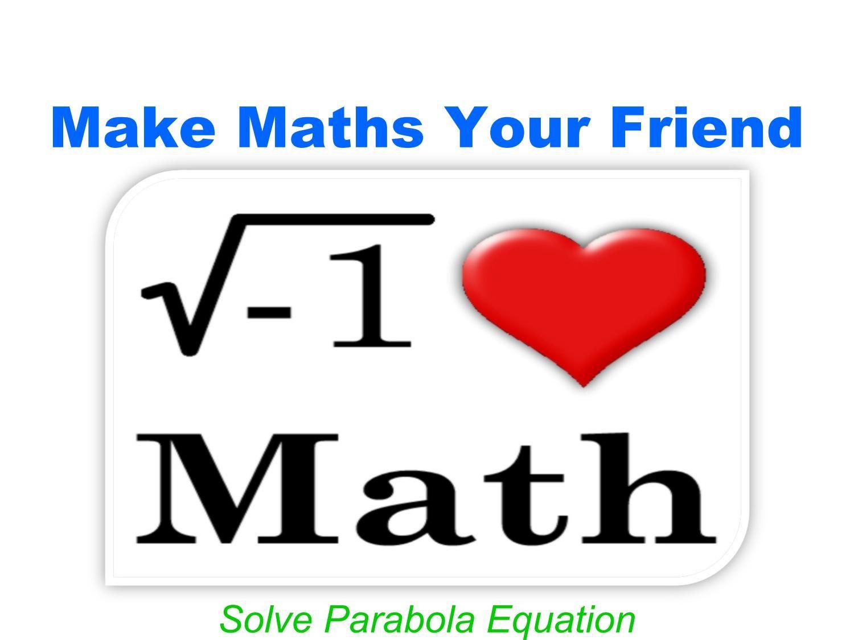 Make Maths Your Friend | Maths and Math answers