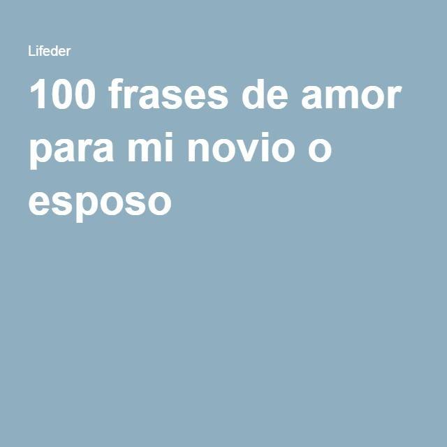 100 Frases De Amor Para Mi Novio O Esposo Regalos Pinterest Ideas