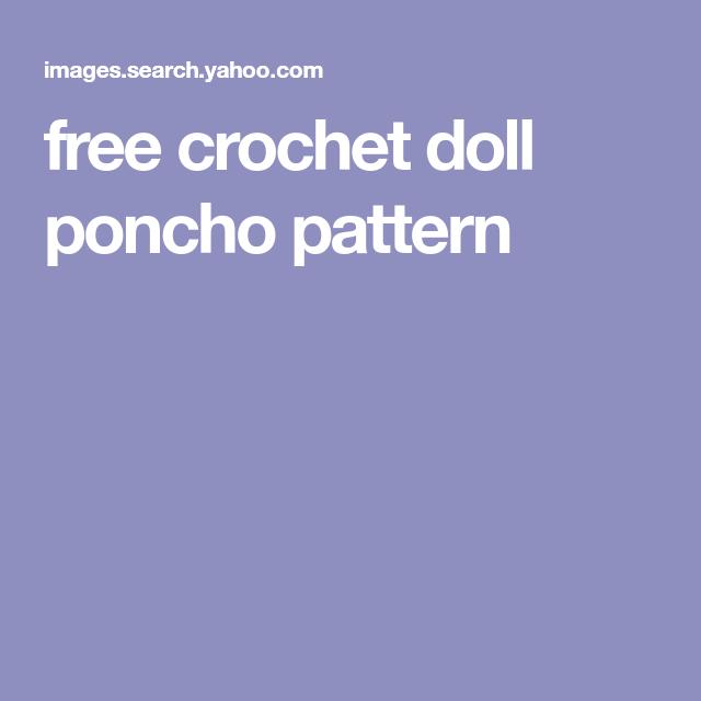 Free Crochet Doll Poncho Pattern American Girl Clothes Pinterest
