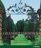 Grandes Jardines De Europa Ehrenfried Kluckert La Evolucion Del Jardin Desde La Antiguedad A Nuestros Dias Jardines Europa Libros Grandes