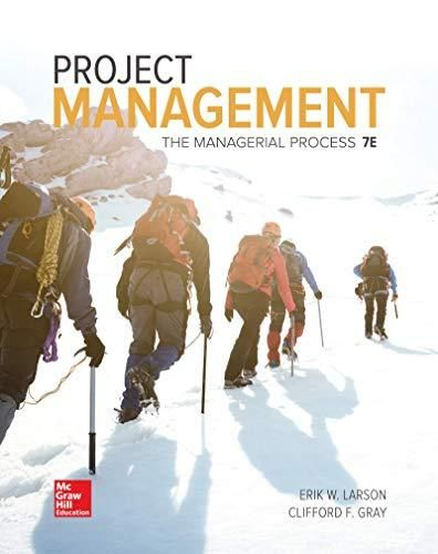 Project Management The Managerial Process Mcgraw Hill Series Operations And Decision Sciences Erik Larson 9781259666094 In 2021 Project Management Books Project Management Principles Project Management