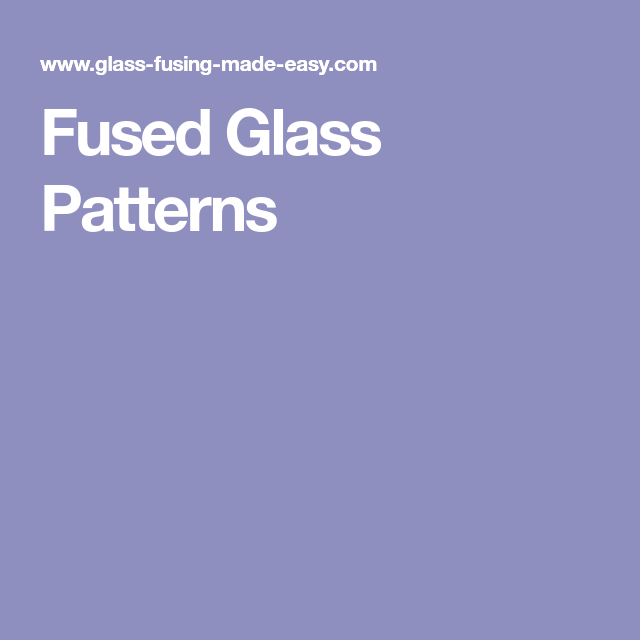 Fused Glass Patterns