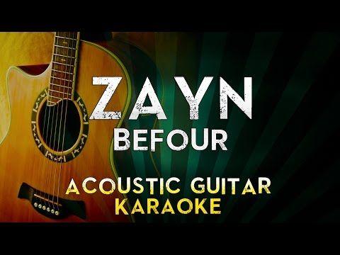 Zayn Befour Acoustic Guitar Karaoke Instrumental Lyrics Cover Sing Along Guitar Acoustic Guitar Karaoke