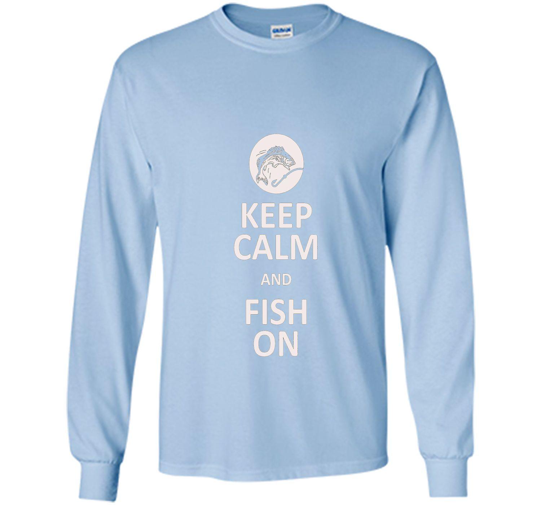 Keep Calm And Fish On Fishing T-Shirt