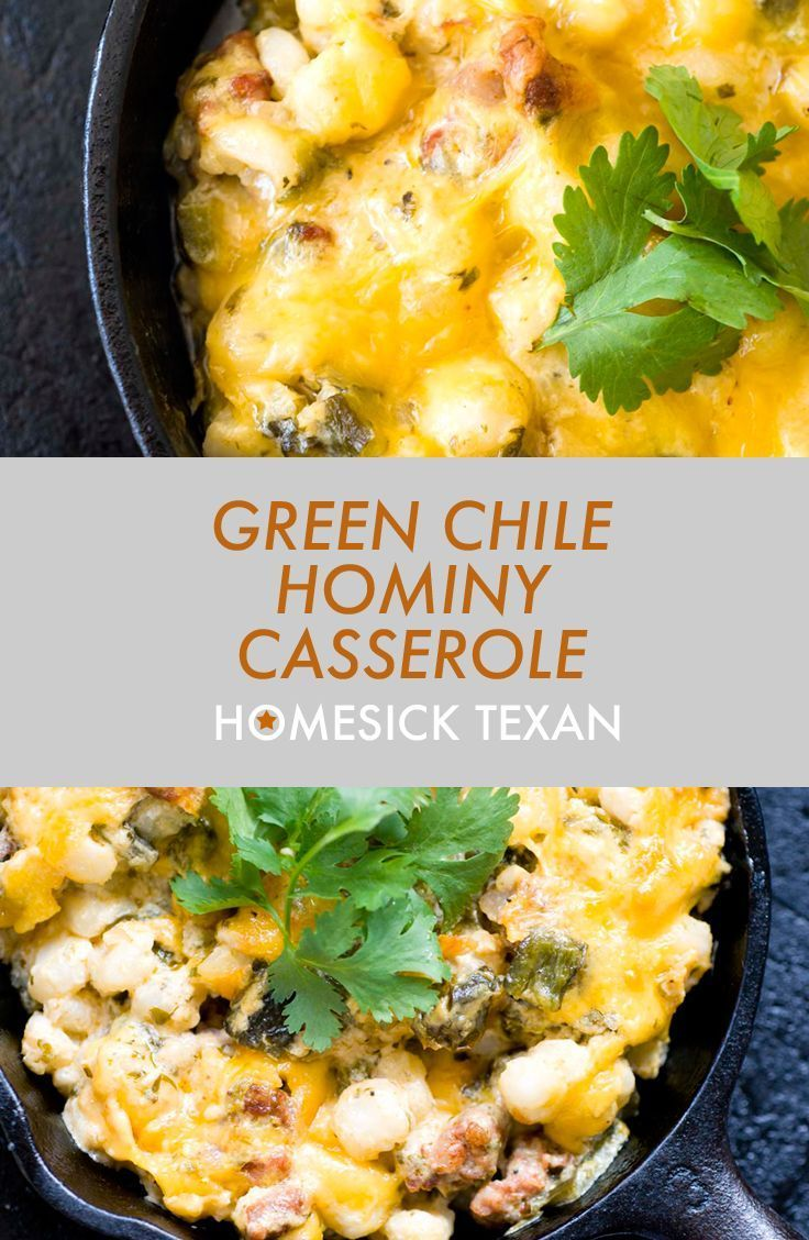 Green chile hominy casserole with chorizo | Homesick Texan