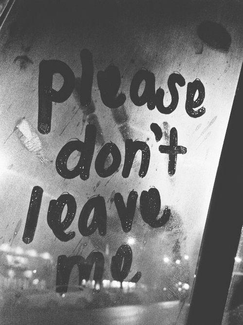 Source Sol1taria Random Pinterest Quotes Dont Leave Me