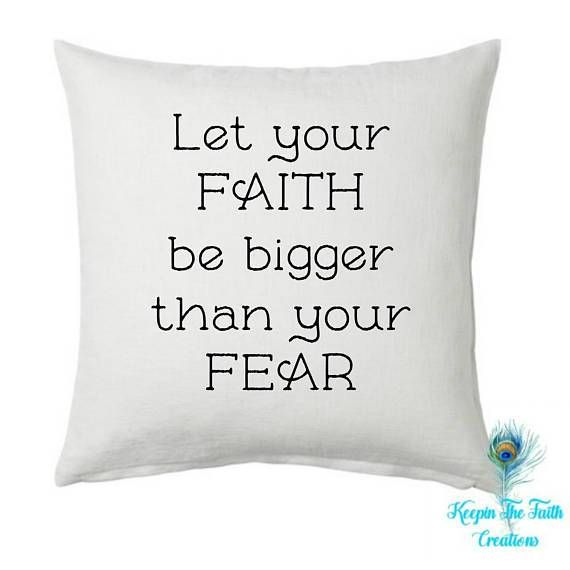Let Your Faith Be Bigger Than Your Fear Pillow Cover Pillow Inspiration Christian Pillows Pillows