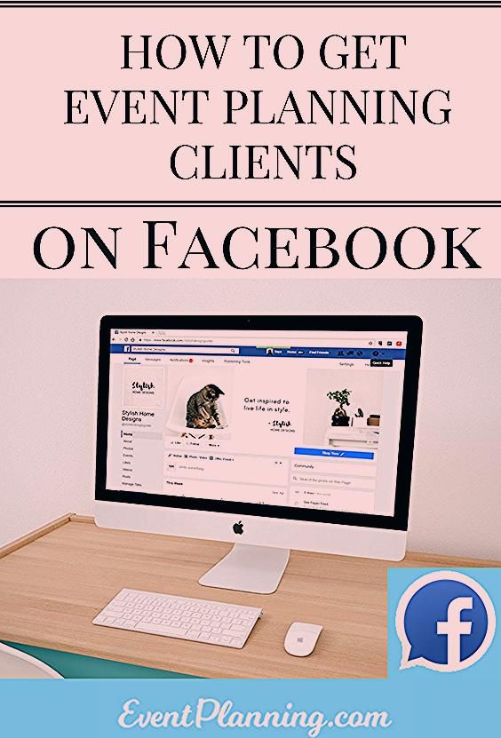 How to Get Clients for Your Event Planning Business on Facebook - EventPlanning.com