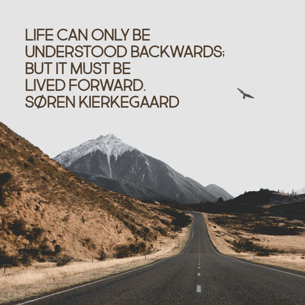 Life Can Only Be Understood Backwards Meaning