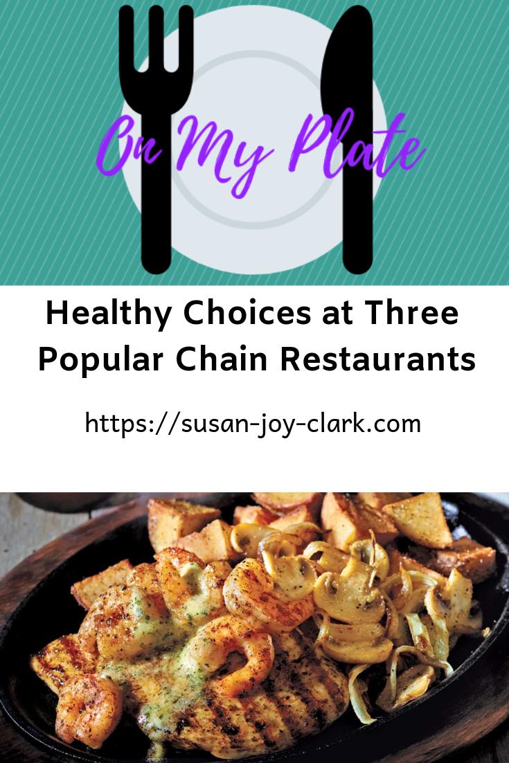 Healthy Choices at Three Popular Chain Restaurants