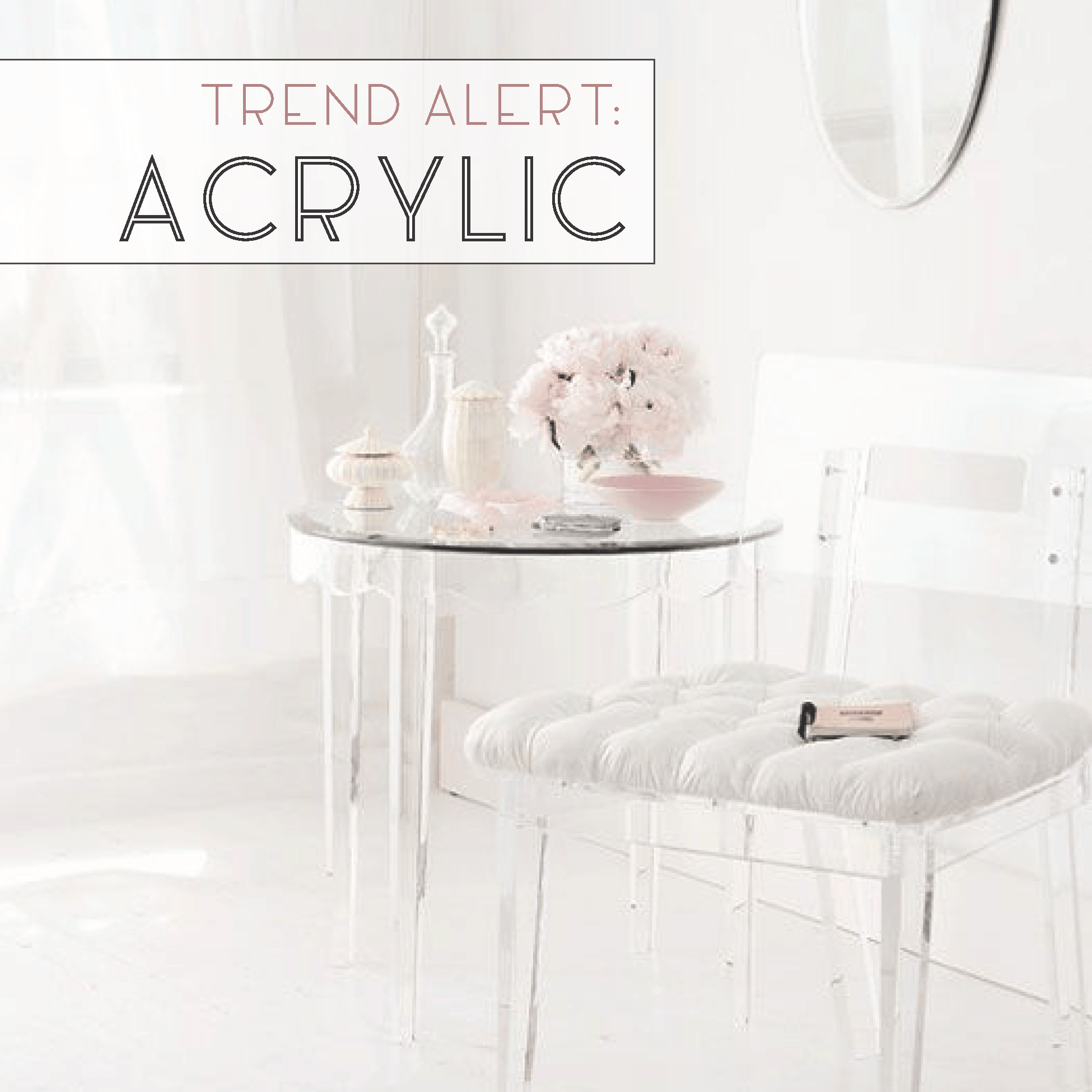 Trend Alert Acrylic Lucite Chairs White Hallway Chair