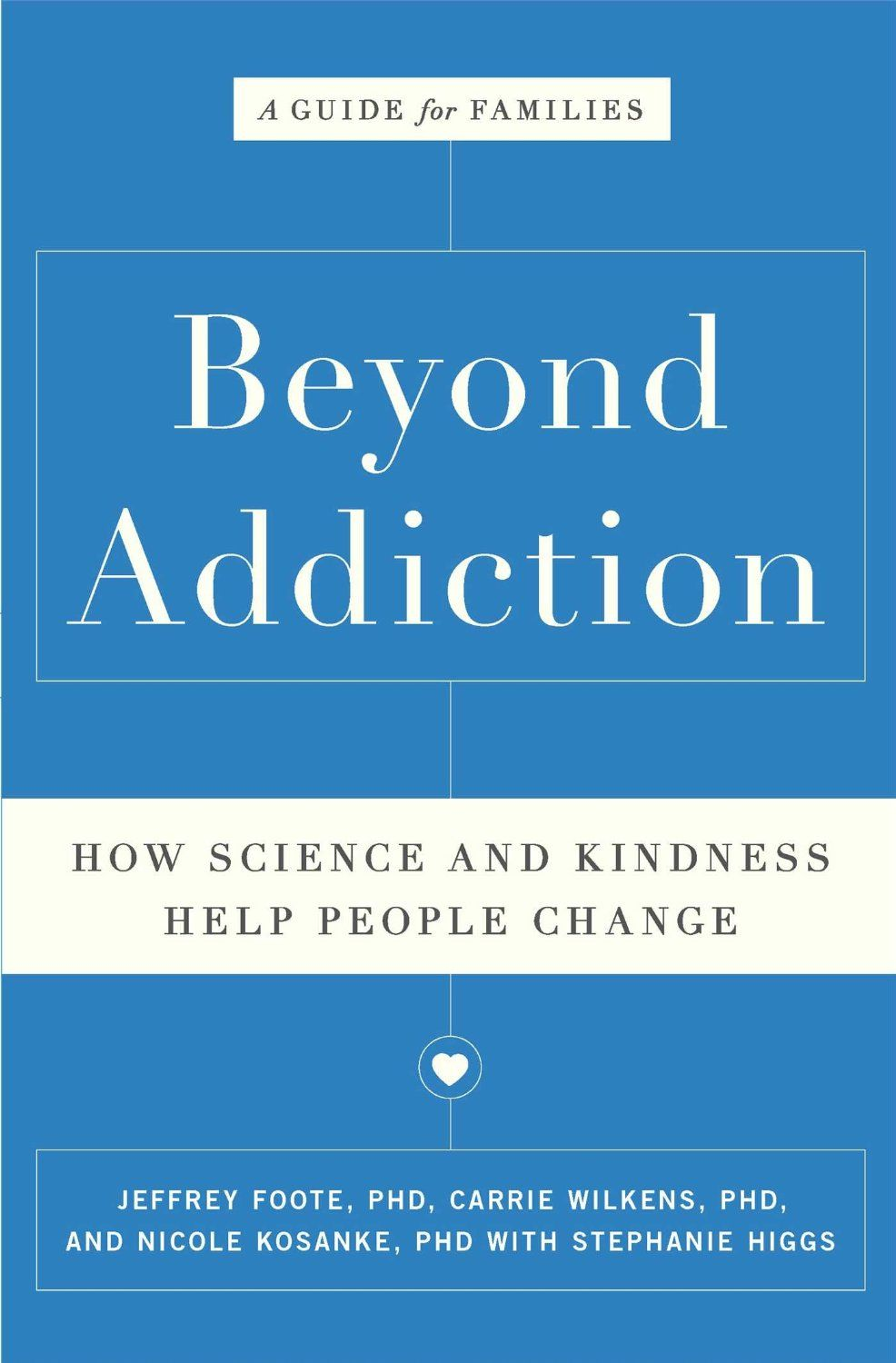 a guide for families beyond addiction: how science and kindness