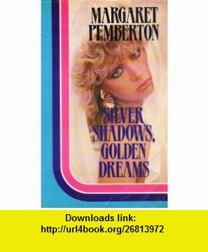 Silver shadows golden dreams magna large print series silver shadows golden dreams magna large print series 9781850571315 margaret pemberton fandeluxe Choice Image