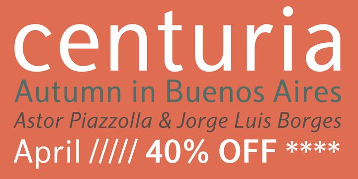 Centuria (40% discount, from 17,99€) - http://fontsdiscounts.com/centuria/