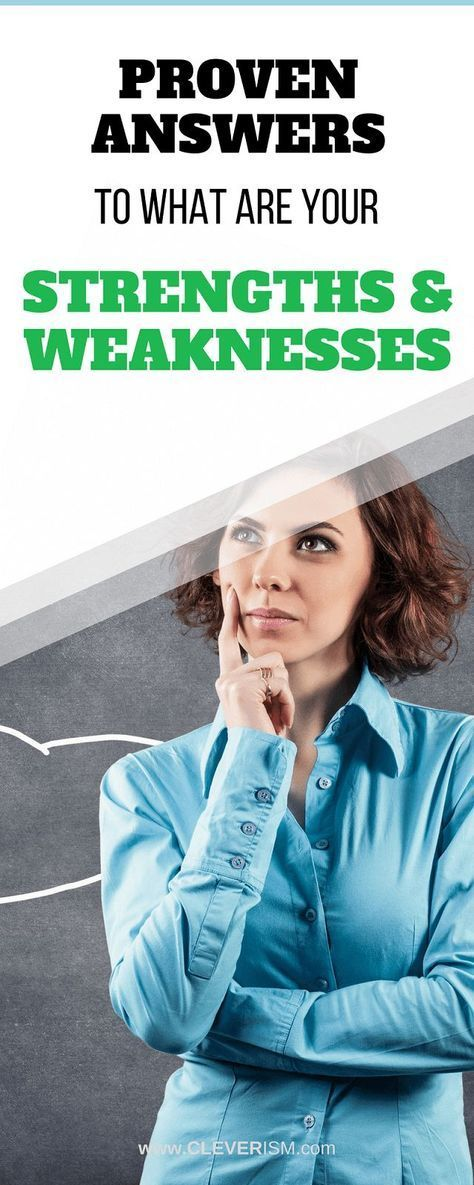 Proven Answers to \u201cWhat Are Your Strengths and Weaknesses