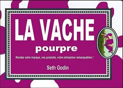 Critique Du Livre La Vache Pourpre The Purple Cow De Seth Godin Seth Godin Vache Pourpre