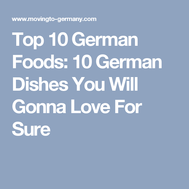 Top 10 German Foods: 10 German Dishes You Will Gonna Love
