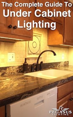 Free Ebook The Complete Guide To Under Cabinet Lighting Kitchen Under Cabinet Lighting Under Cabinet Lighting Installing Under Cabinet Lighting