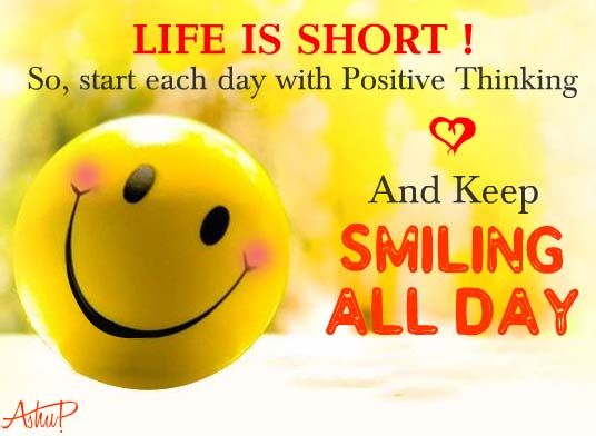life is short so keep smiling always happy quotes positive