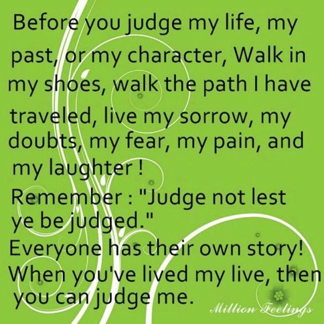 Dont Judge Me Unless You Have Walked In My Shoes Quotes