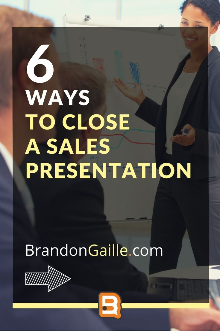 How To Close A Sales Presentation  Business Marketing And Business