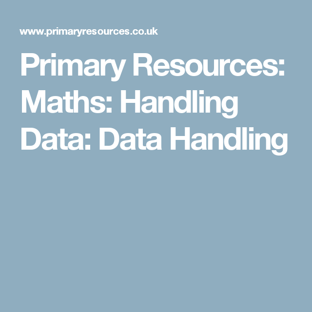 Primary Resources: Maths: Handling Data: Data Handling | Maths ideas ...