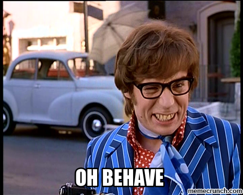 Austin Powers Oh Behave Hilarious Nonsense Pinterest