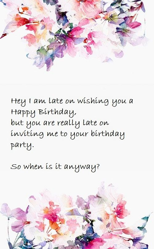 When Is The Party Belated Birthday Wishes Belated Birthday Wishes Belated Birthday Funny Belated Birthday Wishes
