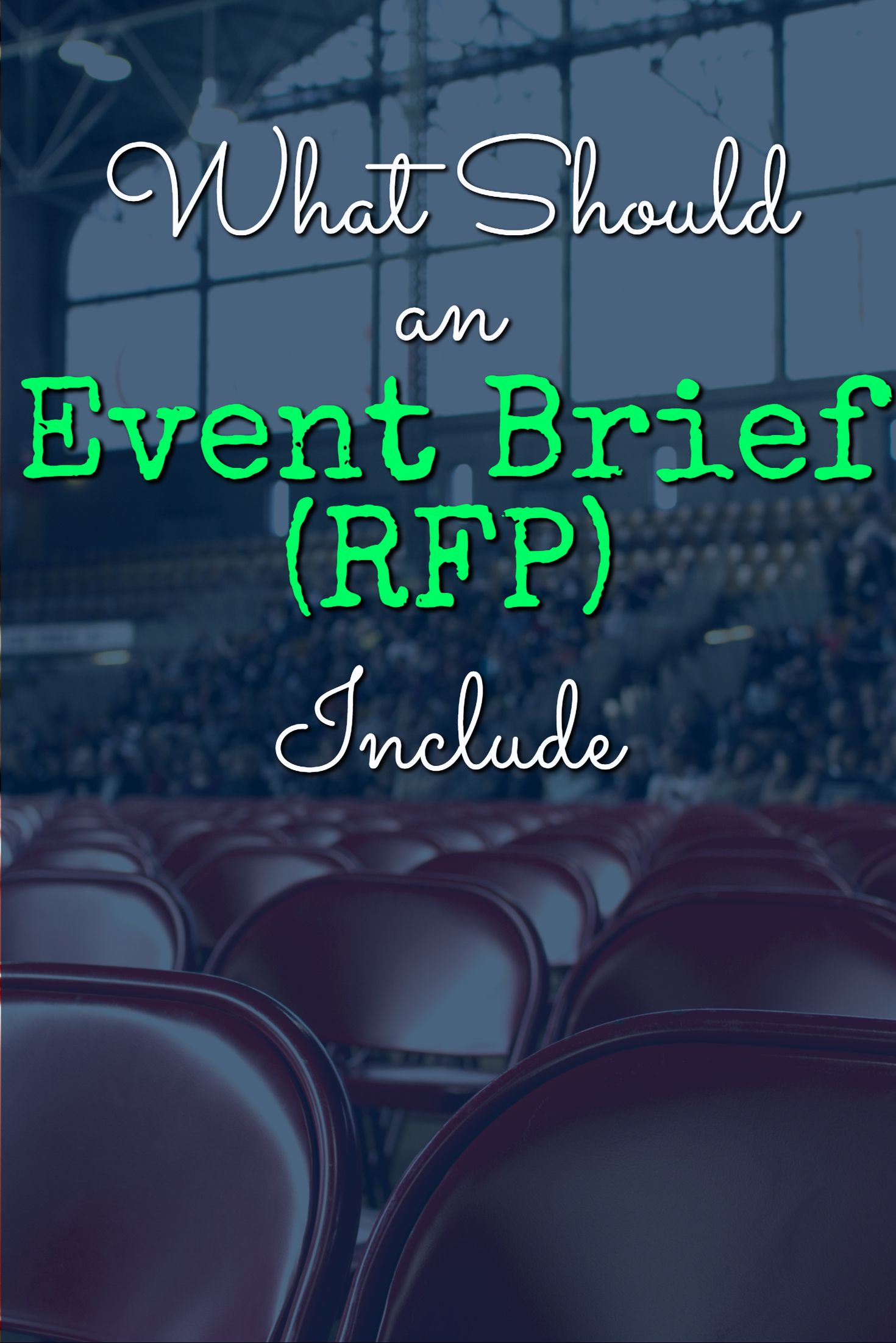 4 Important Tips to use when writing an Event Brief (RFP) - Event