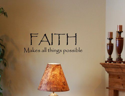 FAITH MAKES ALL HINGS POSSIBLE