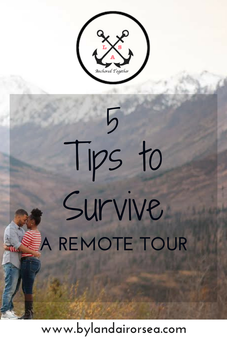 5 Tips To Survive a Remote Tour The Military Move