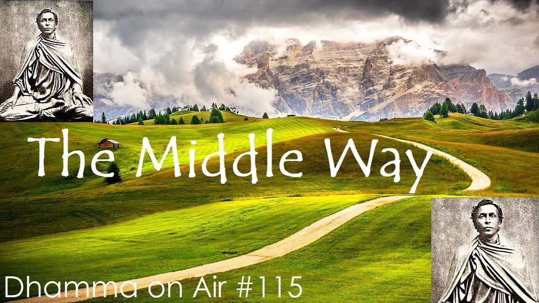 Dhamma on Air #115: The Middle Way https://www.youtube.com ...