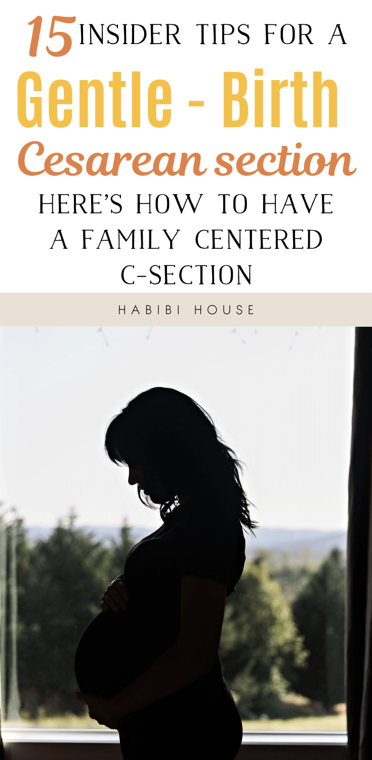 15 Ways To Have A Gentle Cesarean Or A Family Centered Cesarean Section In 2020 Cesarean Cesarean Section Mom Life Quotes