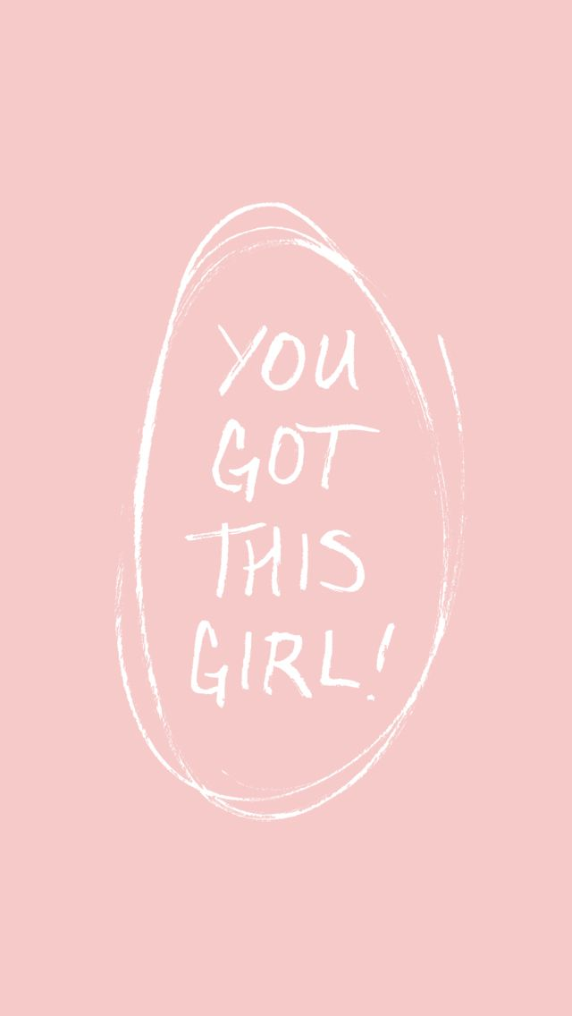 Free Wallpapers You Got This Girl Wallpaper Quotes Free