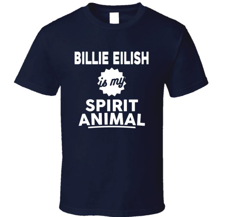Billie Eilish Is My Spirit Animal Funny Music Fan Gift T
