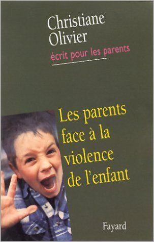 PARENTS FACE À LA VIOLENCE DE L'ENFANT: Amazon.com: CHRISTIANE OLIVIER: Books