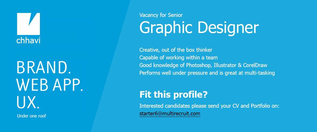 Chhavi Vacancy For Senior Graphic Designer Creative , out of the box ...