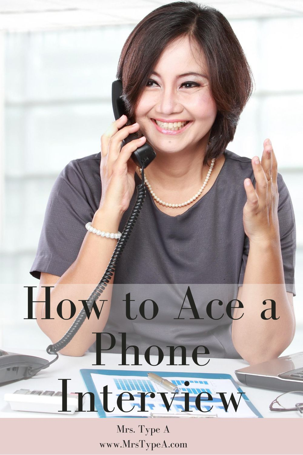How to ace a phone interview mrs type a in 2020 phone