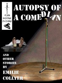 Autopsy of a Comedian | Clan Destine Press
