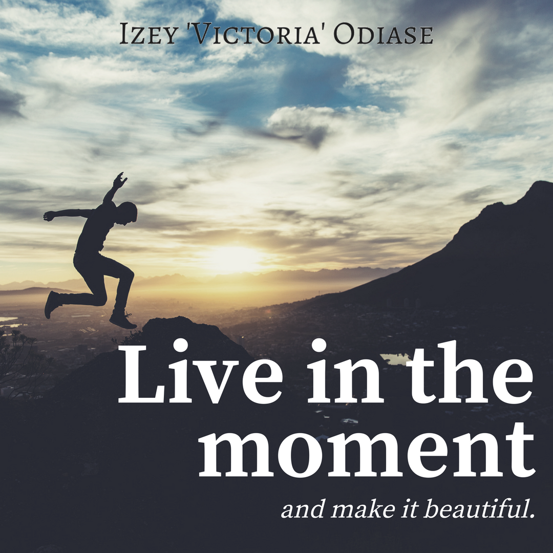 Live In The Moment Quotes Live In The Moment And Make It Beautiful Motivation