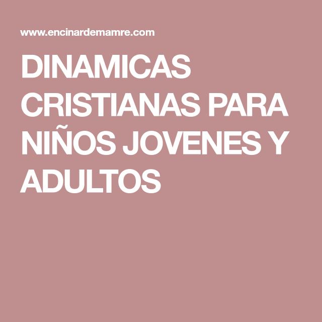 Dinamicas Cristianas Para Ninos Jovenes Y Adultos Juegos