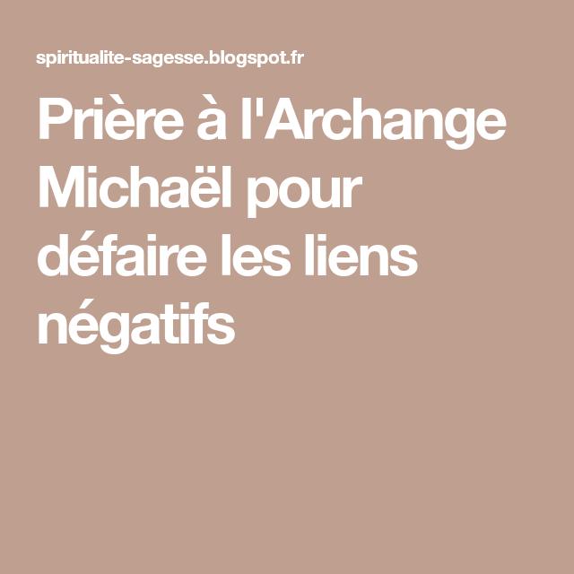 Priere A L Archange Michael Pour Defaire Les Liens Negatifs Priere Archange Michael Archange