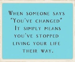 You've Changed . . .