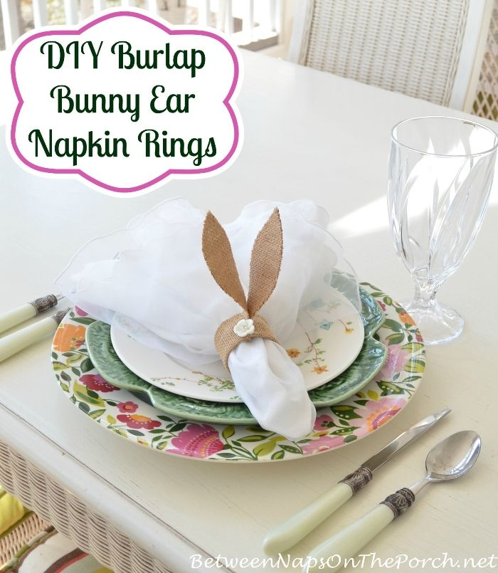 Diy Burlap Bunny Ear Napkin Rings For Your Spring Table Burlap Bunny Easter Napkins Easter Napkins Rings